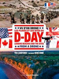 Yves Lecouturier - Vu d'un drone Les plages et les sites du D-Day.