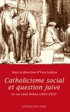 Yves Ledure - Catholicisme social et question juive - Le cas Léon Dehon 1843-1925.