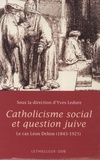 Yves Ledure - Catholicisme social et question juive - Le cas Léon Dehon (1843-1925).