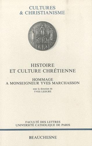 Yves Ledure - Histoire et culture chrétienne - Hommage à monseigneur Yves Marchasson.