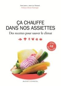 Yves Leers et Jean-Luc Fessard - Ca chauffe dans nos assiettes - Des recettes pour sauver le climat.