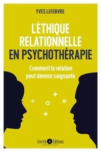 Léthique relationnelle en psychothérapie - Comment la relation peut devenir soignante.pdf