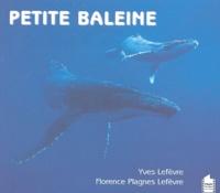 Yves Lefèvre et Florence Plagnes Lefèvre - Petite baleine.