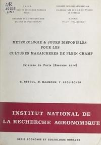 Yves Leguischer et Malaz Maamoun - Météorologie et jours disponibles pour les cultures maraîchères de plein champ - Ceinture de Paris (Essonne nord).