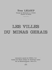 Yves Leloup - Les villes du Minas Gerais.