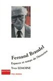 Yves Lemoine - Fernand Braudel - Espaces et temps de l'historien.