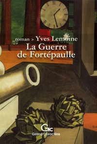 Yves Lemoine - La Guerre de Fortépaulle.