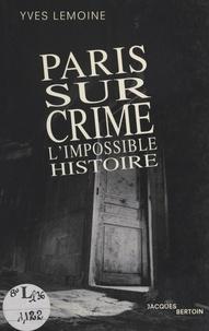 Yves Lemoine - Paris sur crime.