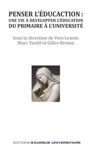 Yves Lenoir - Penser l'éducation : une vie à développer l'éducation, du primaire à l'université.