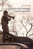 Yves Léonard - Histoire du Portugal contemporain - De 1890 à nos jours.