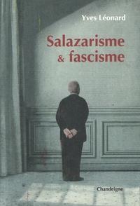 Yves Léonard - Salazarisme & fascisme.