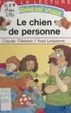 Yves Lequesne et Claude Clément - Le chien de personne.