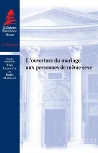 Yves Lequette et Denis Mazeaud - L'ouverture du mariage aux personnes de même sexe.