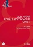 Yves Lequette et Nicolas Molfessis - Quel avenir pour la responsabilité civile ?.