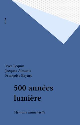 500 années lumière. Mémoire industrielle