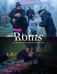 Yves Leresche - Roms - La quête infatigable du paradis.