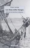 Yves Leroy - Les onze mille vierges : récits des îles Saint-Pierre et Miquelon.