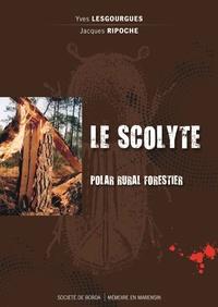 Yves Lesgourgues et Jacques Ripoche - Le scolyte.