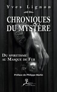 Chroniques du mystère- Du spiritisme au Masque de Fer - Yves Lignon |