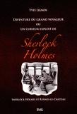 Yves Lignon - L'aventure du grand voyageur ou un curieux exploit de Sherlock Holmes - Sherlock Holmes et Rennes-le-Château.