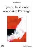 Yves Lignon - Quand la science rencontre l'étrange.