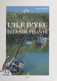 Yves Logé - L'Île d'Yeu, légende vivante.