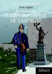 Yves Lopez - Journal d'un facteur-pompier de campagne.