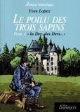 """Yves Lopez - Le poilu des trois sapins Tome 1 : """"La Der... des Ders""""."""