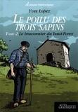 Yves Lopez - Le poilu des trois sapins Tome 2 : Le braconnier du haut-Forez.