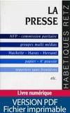 Yves Lorelle - La presse - AFP, commission paritaire, groupes multi-médias, Hachette, Havas, Hersant, papier, 4e pouvoir, reporters sans frontières, etc..