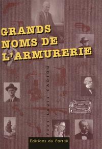 Yves Louis Cadiou - Grands noms de l'armurerie.