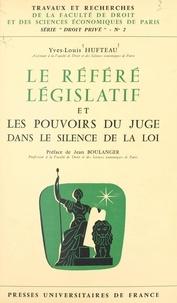 Yves-Louis Hufteau et  Faculté de droit et des scienc - Le référé législatif et les pouvoirs du juge dans le silence de la loi.