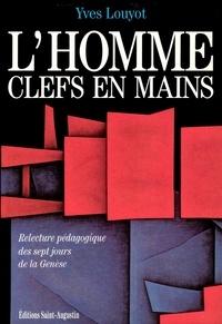 Yves Louyot - L'homme clefs en main.