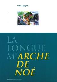 Yves Louyot - La longue m'Arche de Noé.