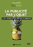 Yves Lucky - La publicité par l'objet - La PPO : un média efficace pour tous les annonceurs.