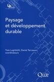 Yves Luginbühl et Daniel Terrasson - Paysage et développement durable.