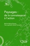 Yves Luginbühl et Daniel Terrasson - Paysages : de la connaissance à l'action.