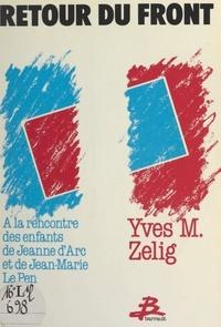 Yves M. Zelig et Betty Mialet - Retour du Front - À la rencontre des enfants de Jeanne d'Arc et de Jean-Marie Le Pen.