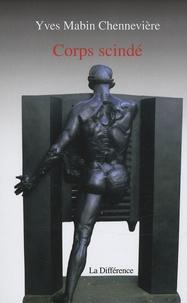 Yves Mabin Chennevière - Corps scindé.