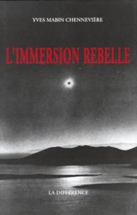 Yves Mabin Chennevière - L'immersion rebelle - Poème.