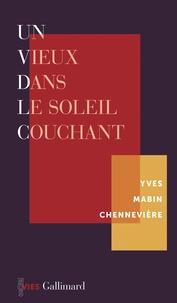 Yves Mabin Chennevière - Un vieux dans le soleil couchant.