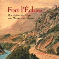 Yves Macaire - Fort l'Ecluse - Des légions de César aux Mongols de Vlassov.