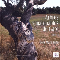 Yves Maccagno - Arbres remarquables du Gard - Tome 2.