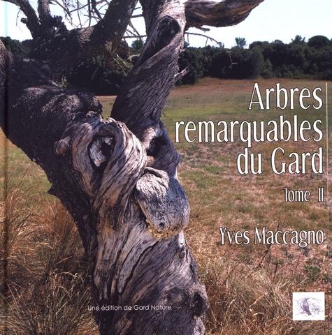 Arbres remarquables du Gard. Tome 2