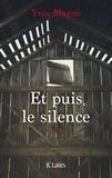 Yves Magne - Et puis le silence.
