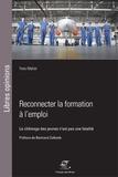 Yves Malier - Reconnecter la formation à l'emploi - Le chômage des jeunes n'est pas une fatalité.