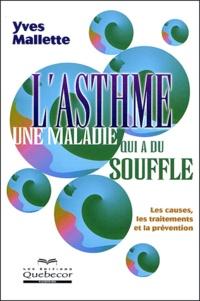 Yves Mallette - L'asthme, une maladie qui a du souffle.