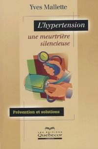 Yves Mallette - L'hypertension, une meurtrière silencieuse.
