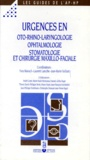 Yves Manach et Laurent Laroche - Urgences en oto-rhino-laryngologie, ophtalmologie, stomatologie et chirurgie maxillo-faciale.