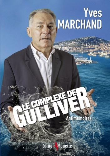 Yves Marchand - Le complexe de Gulliver.
